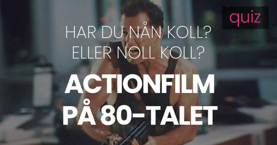 Quiz – Har du nån koll eller noll koll på actionfilm på 80-talet?