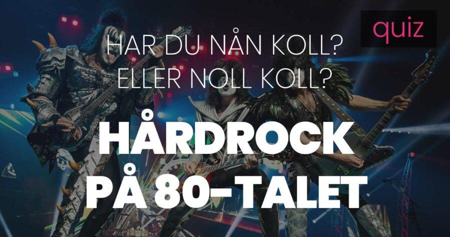 Quiz – Har du nån koll eller noll koll på Hårdrock på 80-talet?