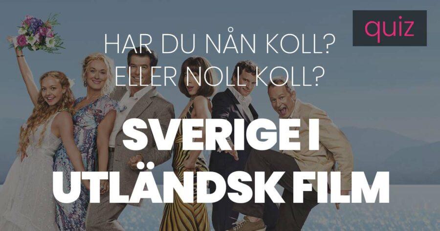 Quiz – Har du nån koll eller noll koll på Sverige i utländsk film?