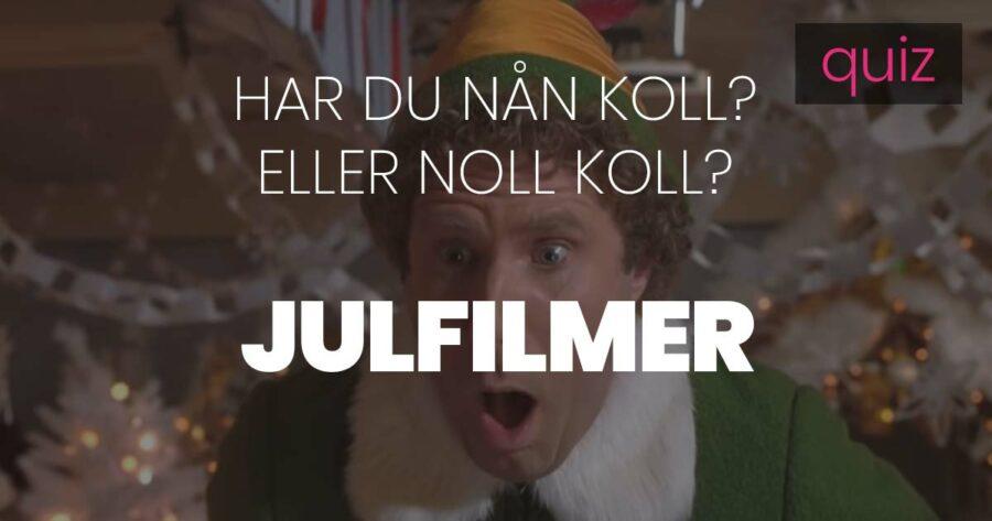 Har du nån koll eller noll koll på julfilmer?